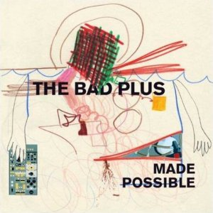 The Bad Plus - Made Possible Album Art